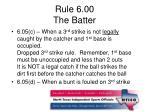 rule 6 00 the batter3