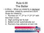 rule 6 00 the batter4