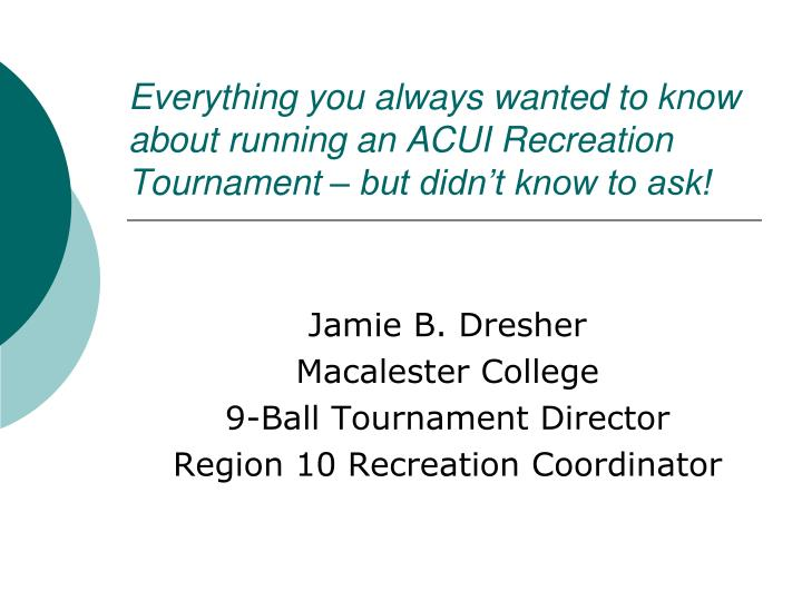 Everything you always wanted to know about running an ACUI Recreation Tournament – but didn't kn...