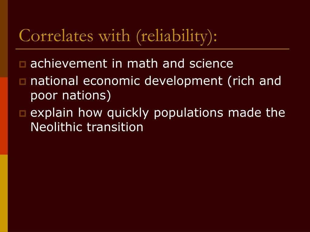 Correlates with (reliability):