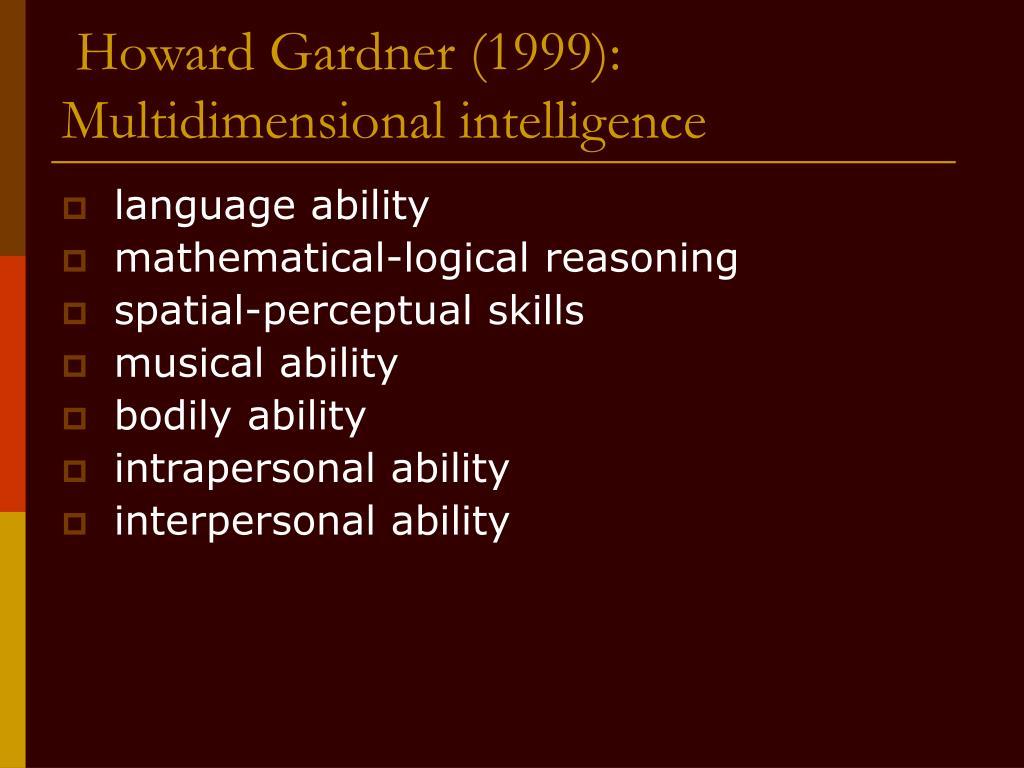 Howard Gardner (1999):