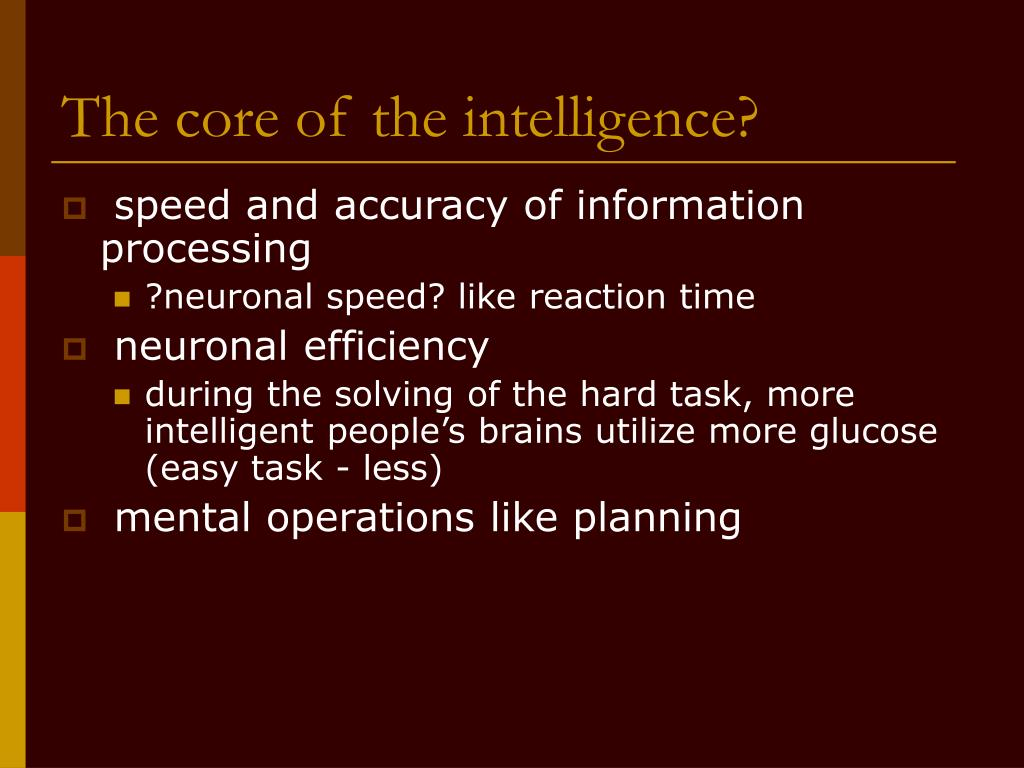 The core of the intelligence