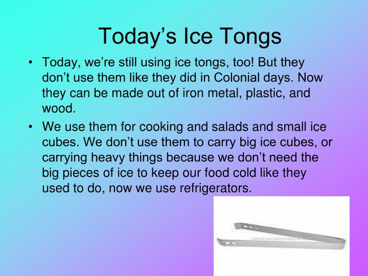Today s ice tongs