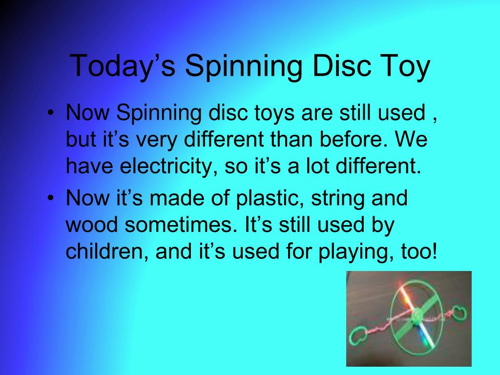 Today's Spinning Disc Toy