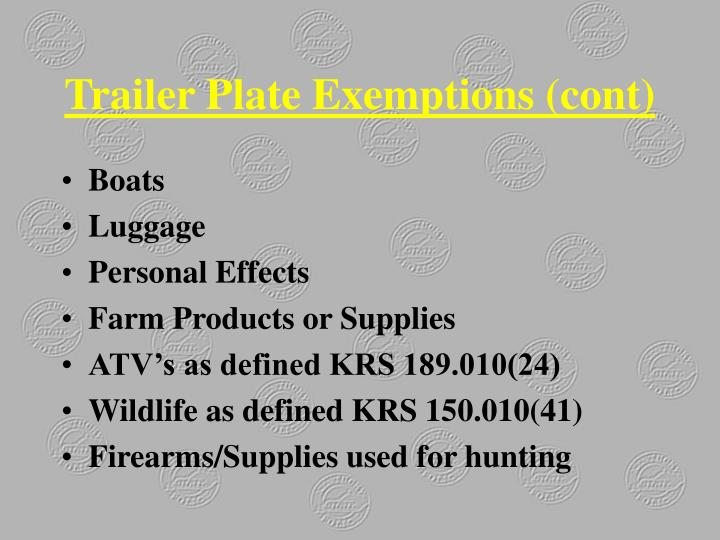 Trailer Plate Exemptions (cont)