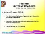 fast track outcome measures end of first year of intervention