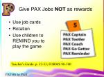 give pax jobs not as rewards