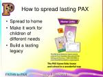 how to spread lasting pax