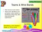 teams wrist bands