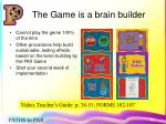 the game is a brain builder