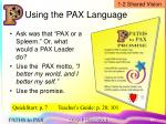 using the pax language