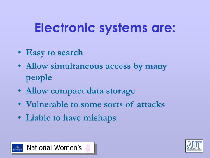 Electronic systems are: