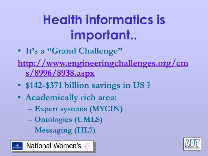 Health informatics is important..