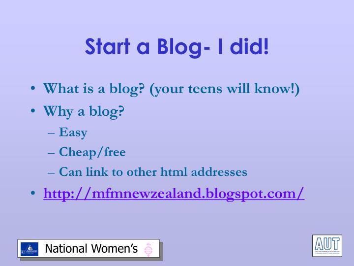 Start a Blog- I did!