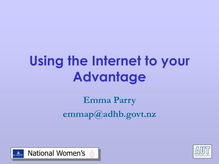 Using the Internet to your Advantage