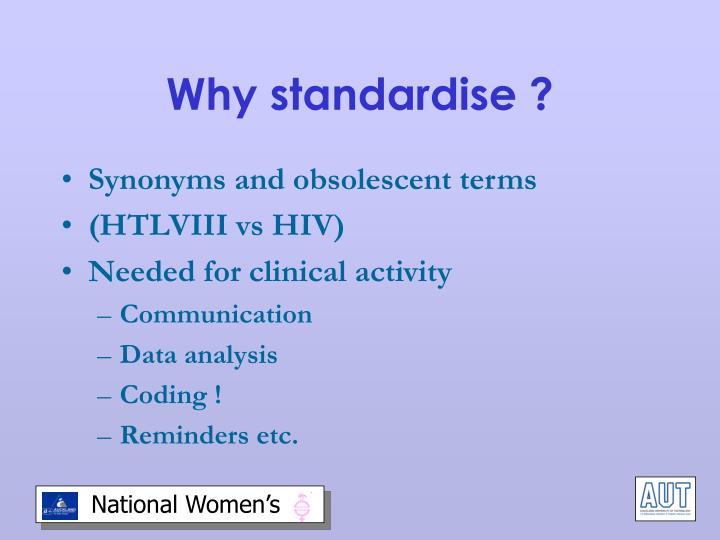 Why standardise ?
