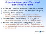 calculating tax per tonne co 2 emitted over a vehicle s lifetime