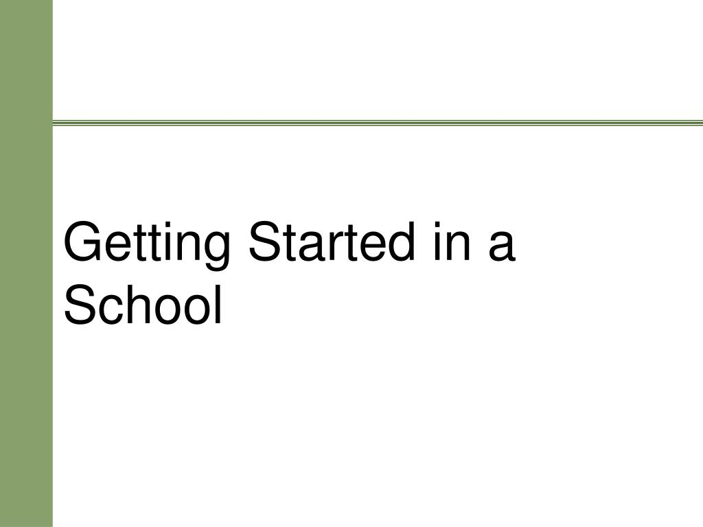 Getting Started in a School