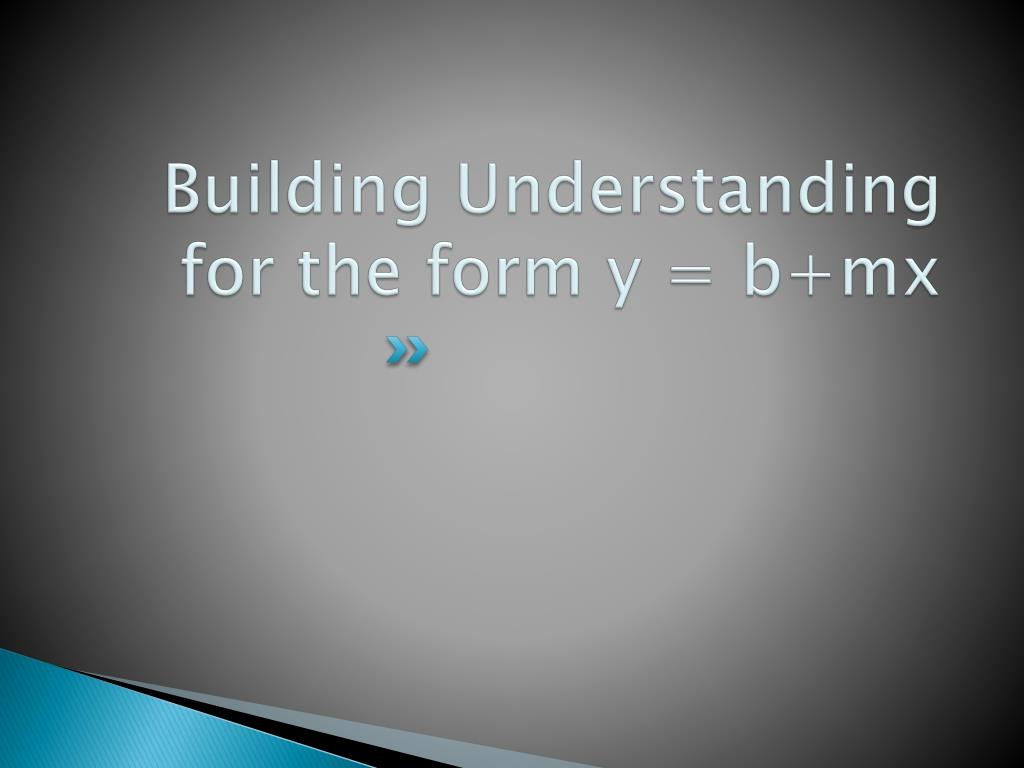 Building Understanding for the form y =