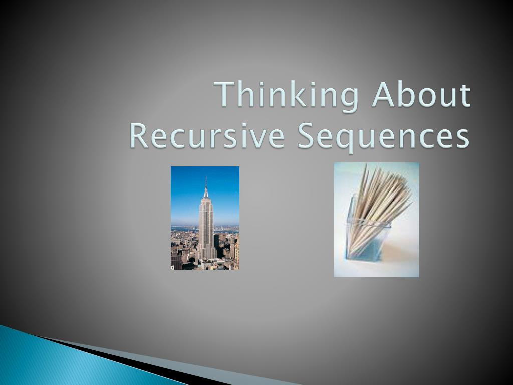 Thinking About Recursive Sequences