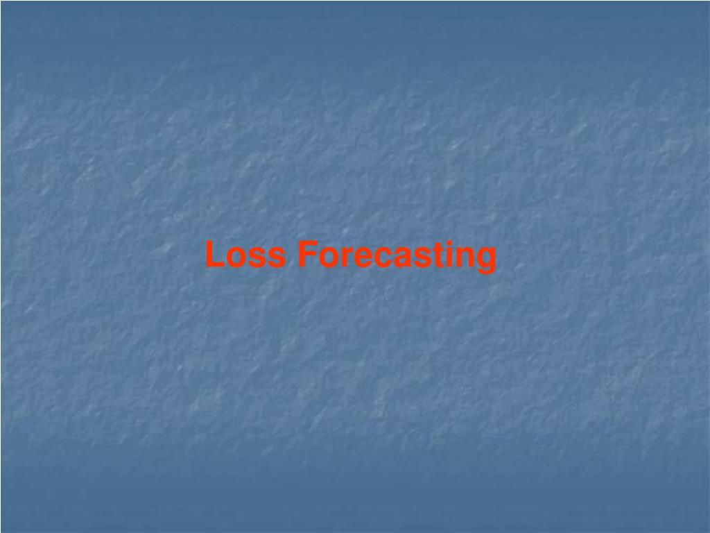 Loss Forecasting