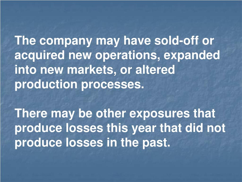 The company may have sold-off or acquired new operations, expanded into new markets, or altered production processes.