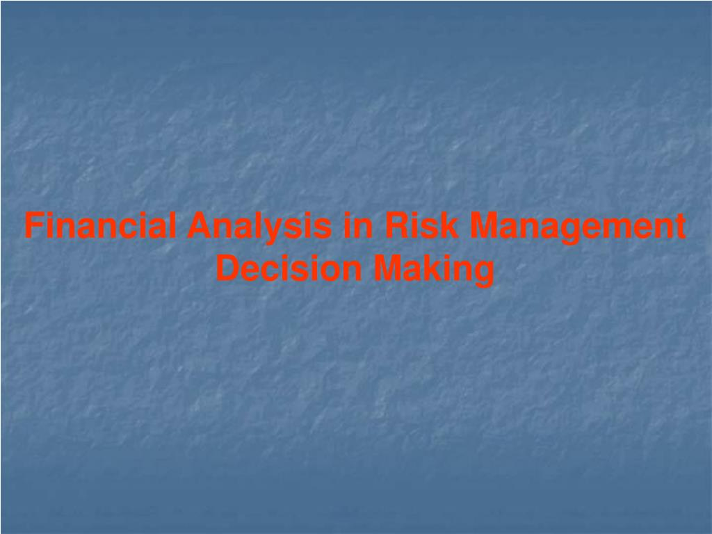 Financial Analysis in Risk Management Decision Making