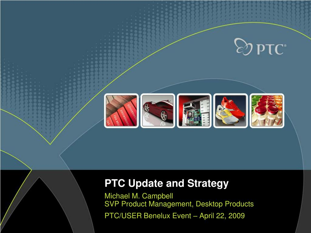 PTC Update and Strategy