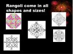 rangoli come in all shapes and sizes