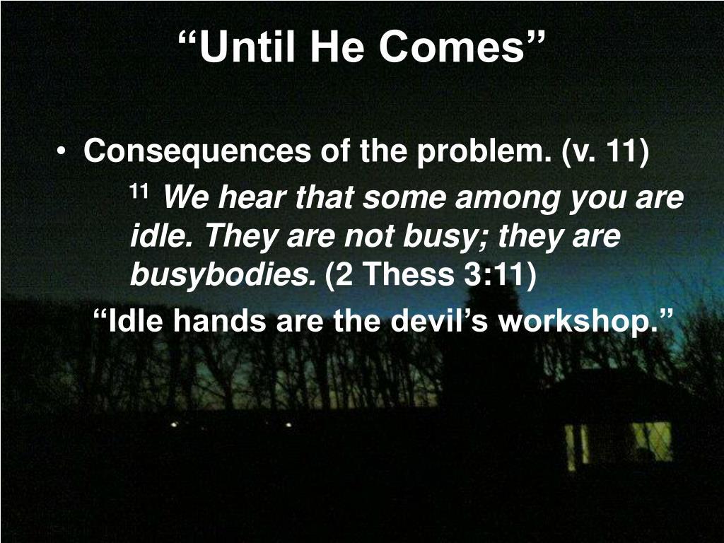 """Until He Comes"""