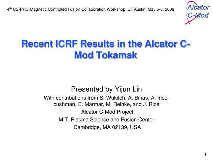 recent icrf results in the alcator c mod tokamak n.