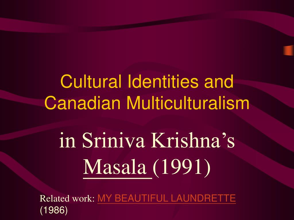cultural identities and canadian multiculturalism l.