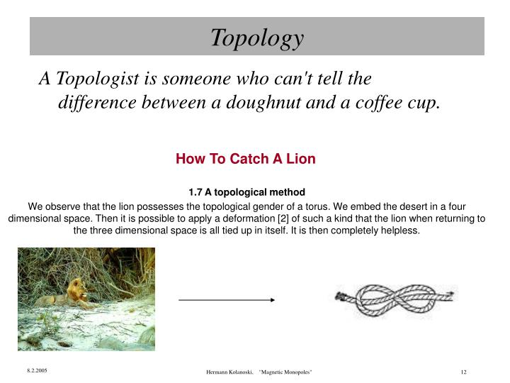 A Topologist is someone who can't tell the