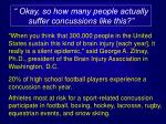 okay so how many people actually suffer concussions like this