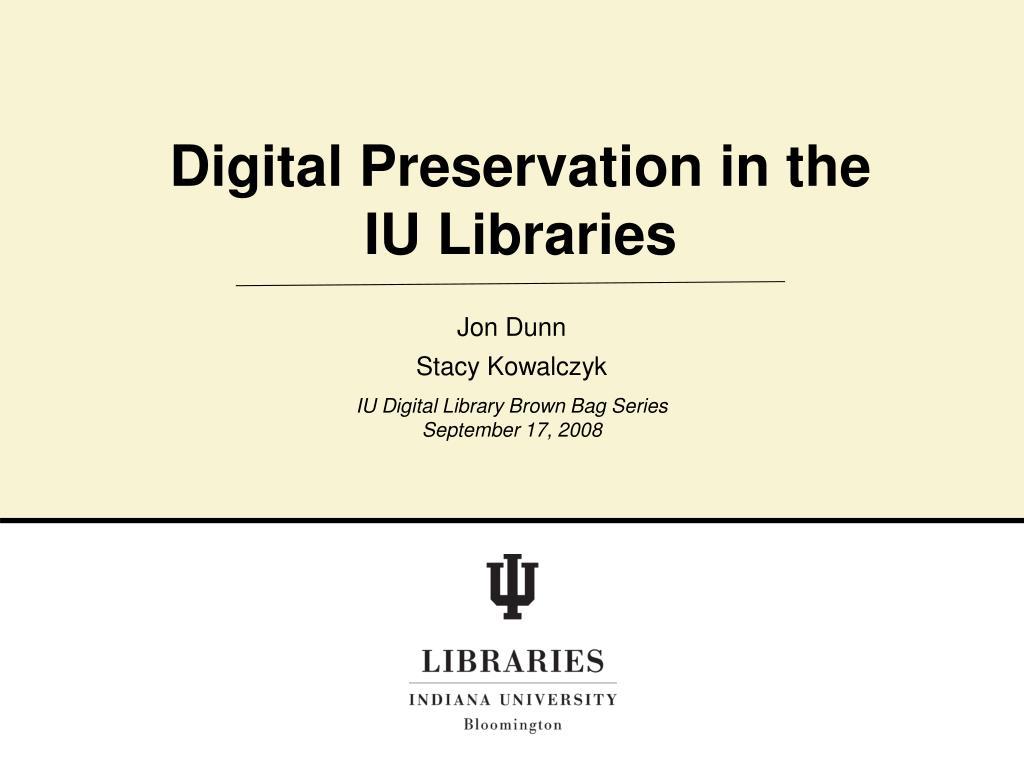 Digital Preservation in the