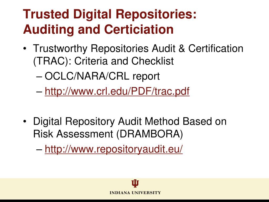 Trustworthy Repositories Audit & Certification (TRAC): Criteria and Checklist