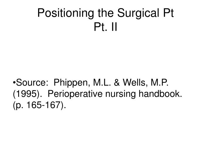 Positioning the surgical pt pt ii