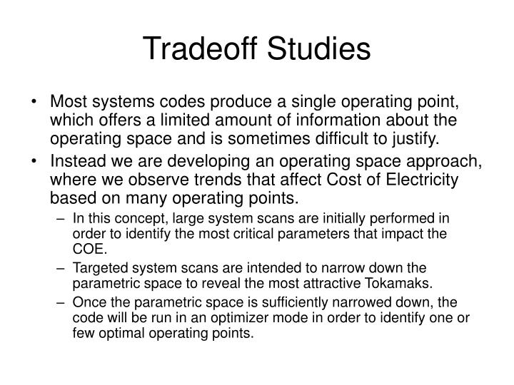 Tradeoff studies