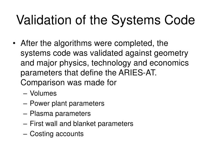 Validation of the Systems Code