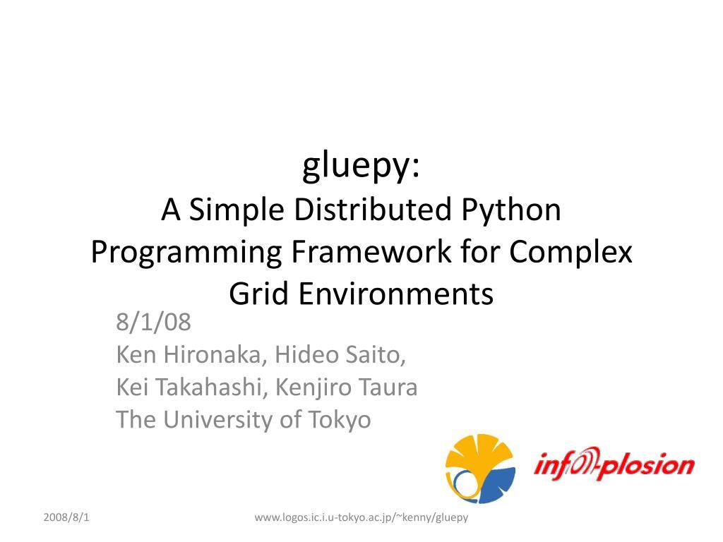PPT - gluepy: A Simple Distributed Python Programming Framework for