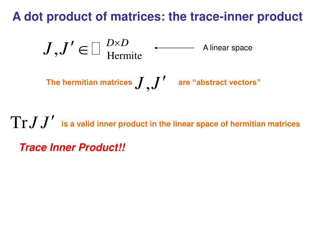 A dot product of matrices: the trace-inner product