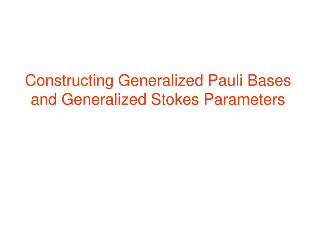 Constructing Generalized Pauli Bases