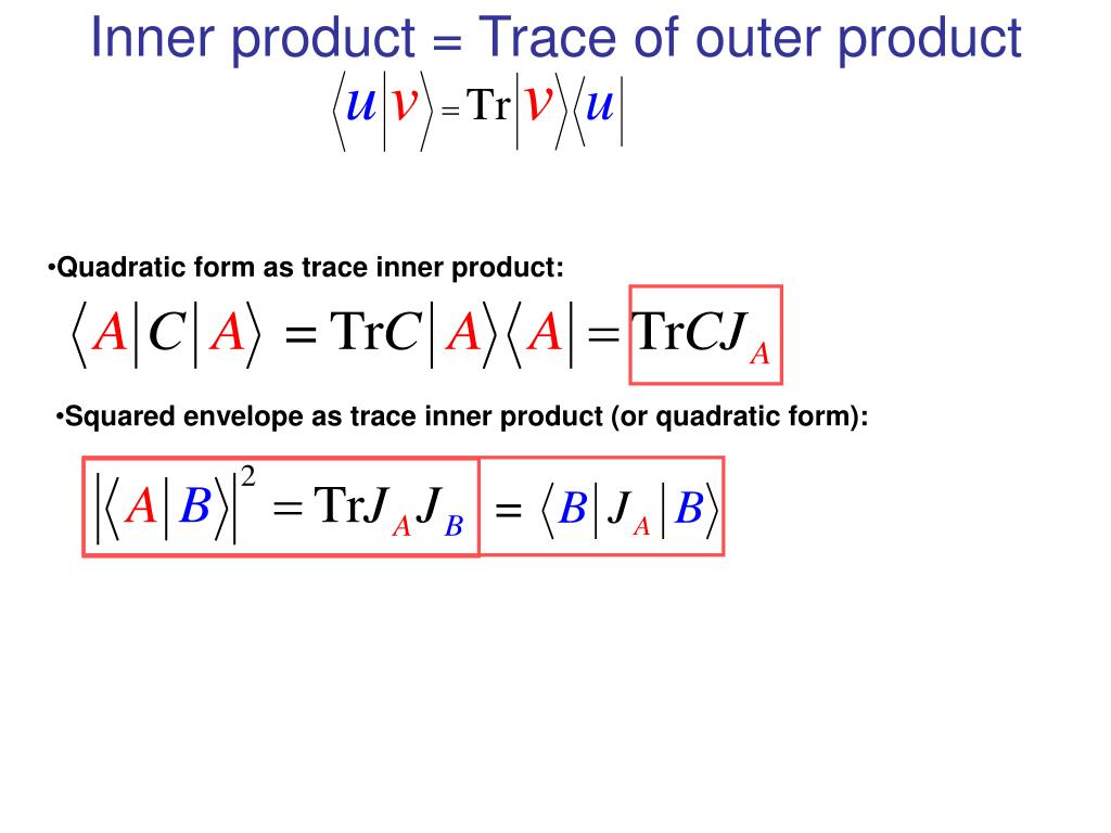 Inner product = Trace of outer product
