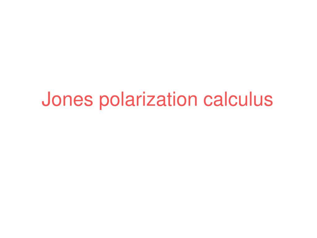 Jones polarization calculus