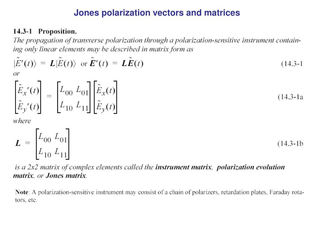Jones polarization vectors and matrices