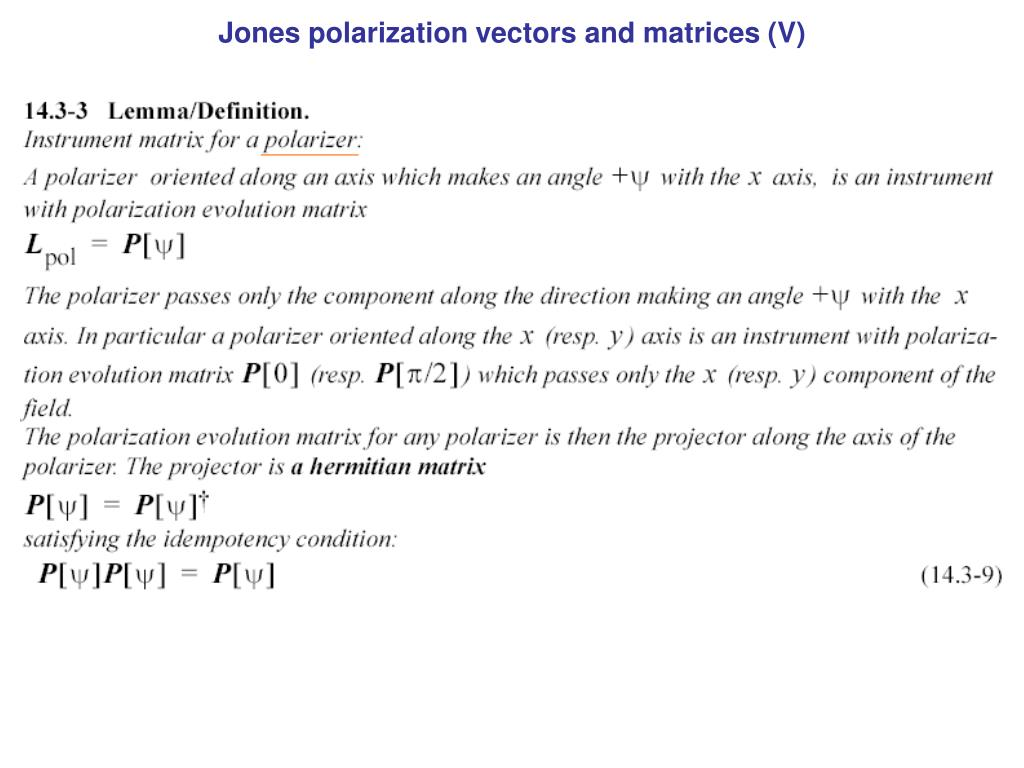 Jones polarization vectors and matrices (V)