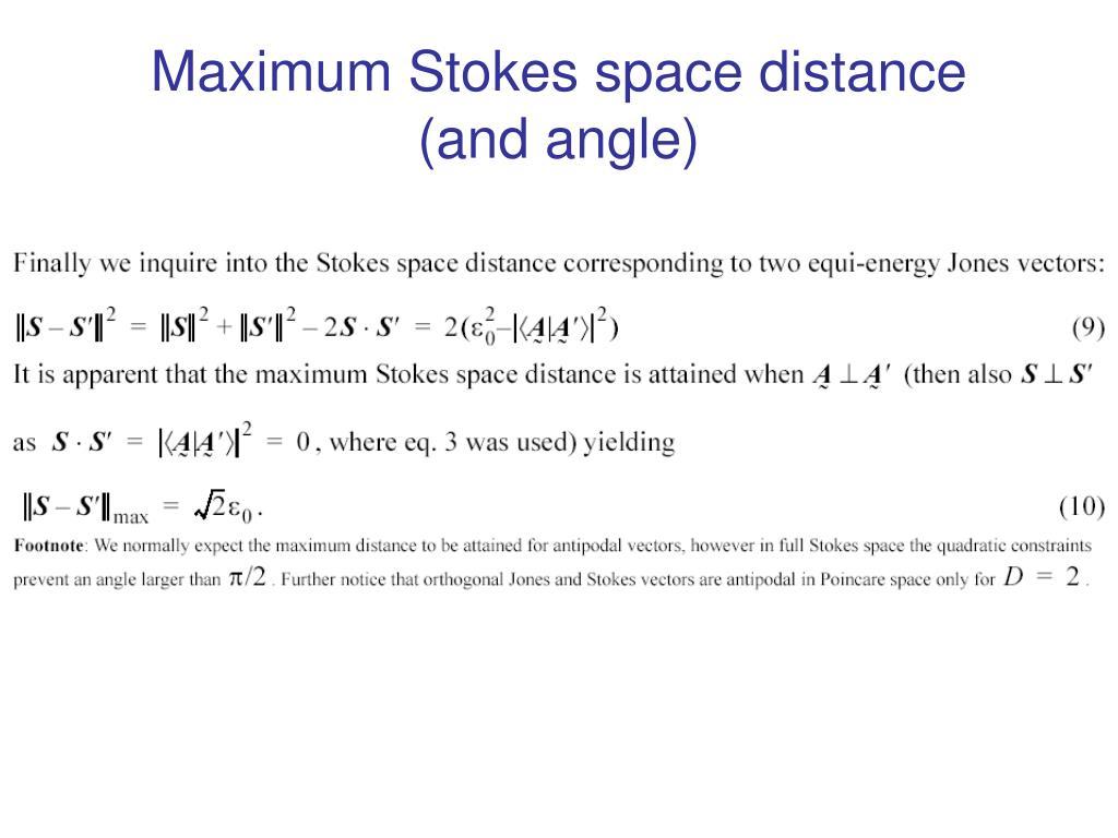 Maximum Stokes space distance