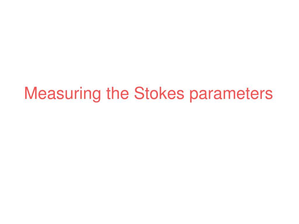 Measuring the Stokes parameters