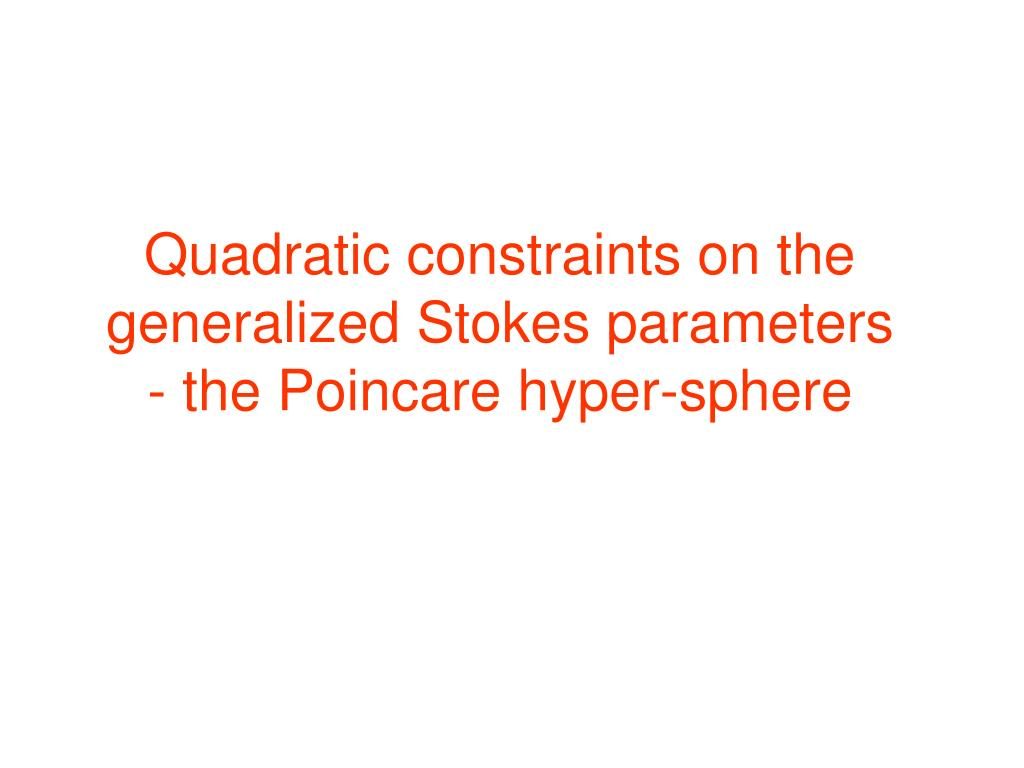 Quadratic constraints on the generalized Stokes parameters