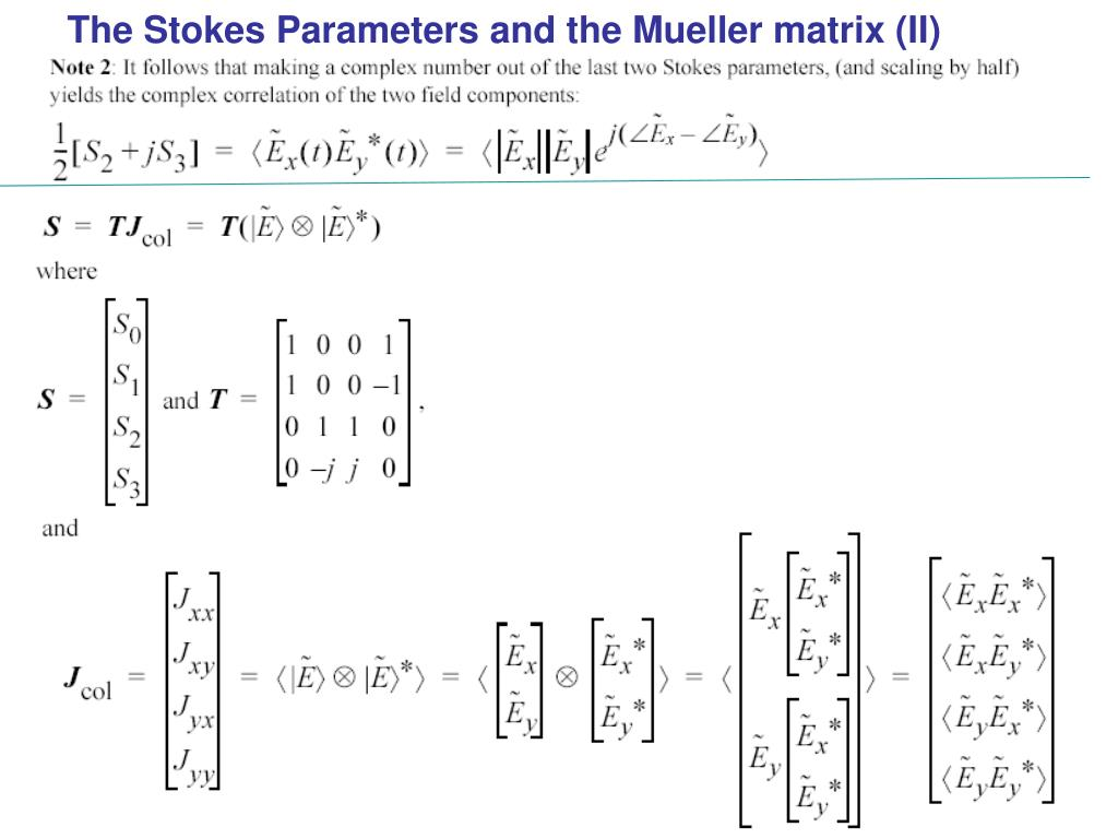 The Stokes Parameters and the Mueller matrix (II)